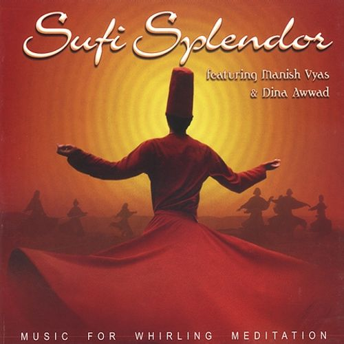 Sufi Splendor: Music for Whirling Meditation