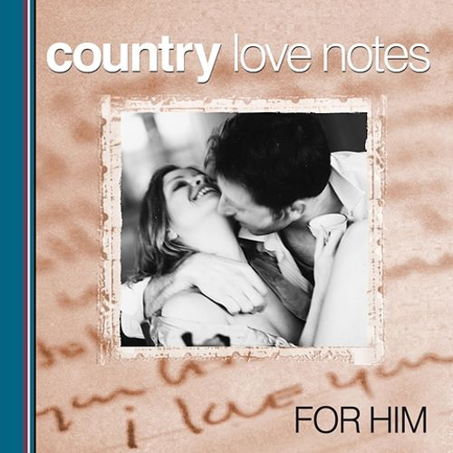 Country Love Notes for Him