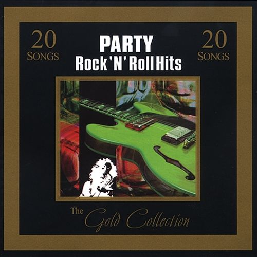 Gold Collection: Party Rock 'N' Roll Hits - Various Artists | Songs