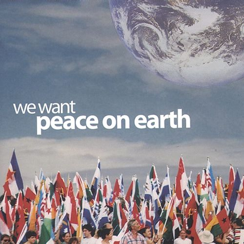We Want Peace on Earth