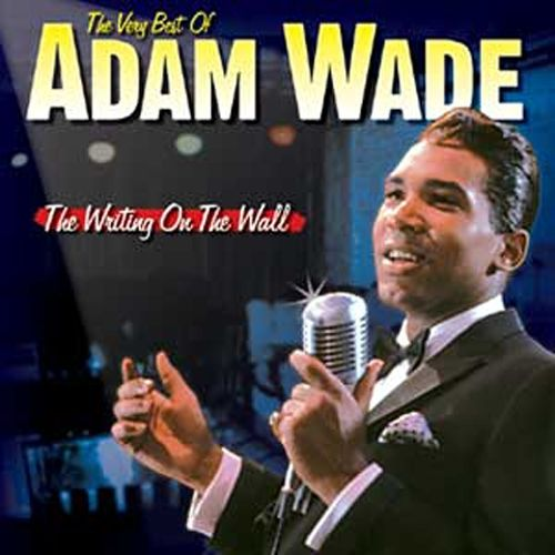 The Writing on the Wall: The Very Best of Adam Wade
