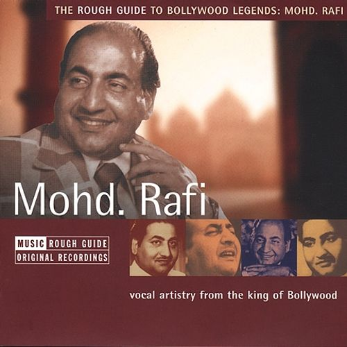 The Rough Guide to Bollywood Legends: Mohd. Rafi