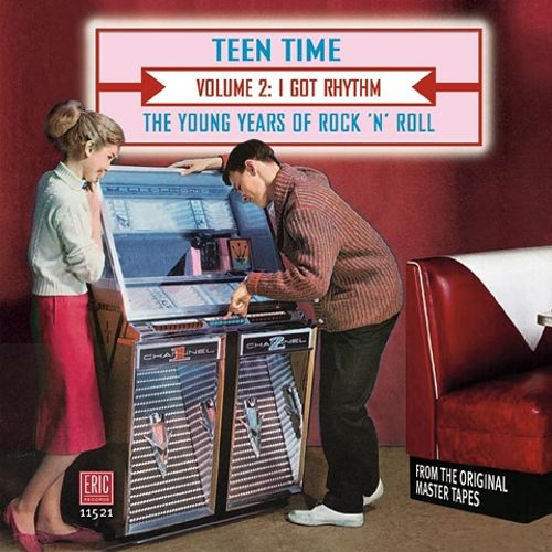 Teen Time: The Young Years of Rock & Roll, Vol. 2: I Got Rhythm