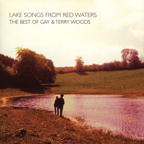 Lake Song from Red Waters: The Best of Gay & Terry Woods