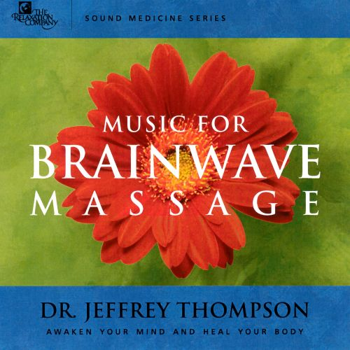 Sound Medicine: Music for Brainwave Massage