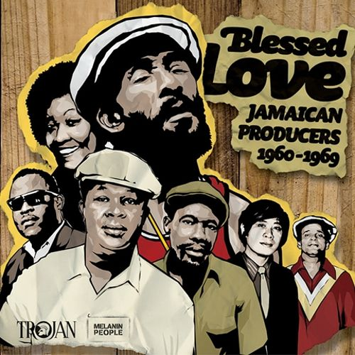 Blessed Love: Jamaican Producers 1960-1969