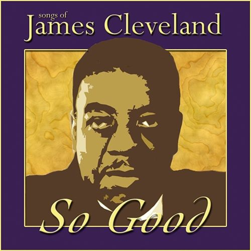So Good: Songs of James Cleveland