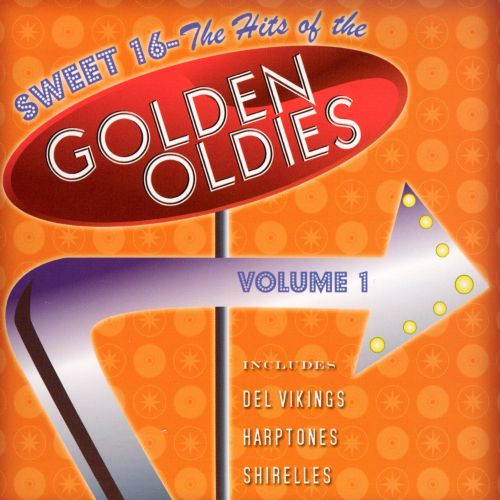 Sweet 16 Hits of the Golden Oldies, Vol. 1