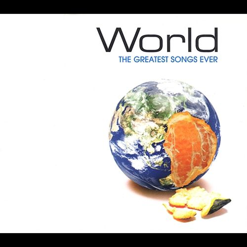World: The Greatest Songs Ever