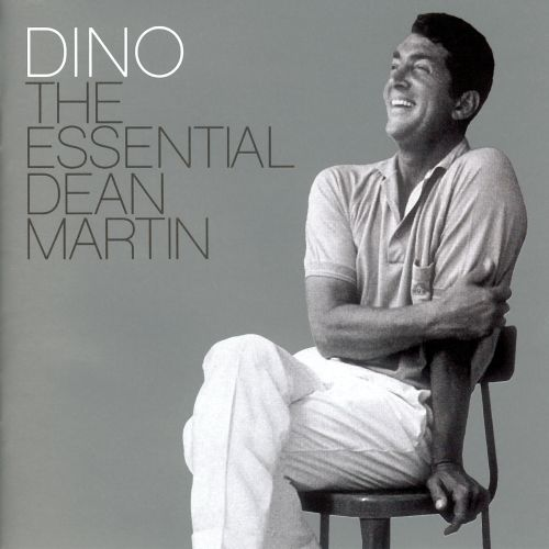 Dino: The Essential Dean Martin
