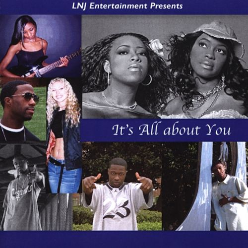 LNJ Entertainment Presents: It's All About You