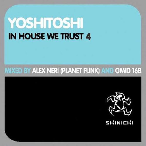 In House We Trust, Vol. 4: Mixed by Alex Neri and Omid