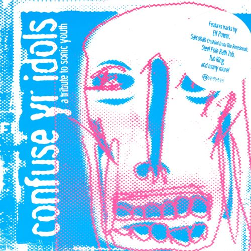 Confuse Yr Idols: A Tribute to Sonic Youth