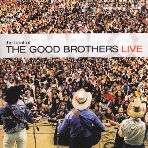 The Best of The Good Brothers Live