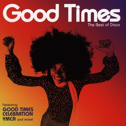 Good Times: The Best of Disco
