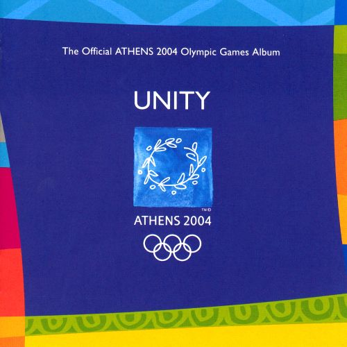 Unity: The Official Athens 2004 Olympic Games Album