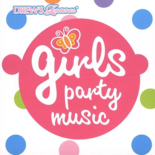 Drew's Famous Girls Party Music [#2]