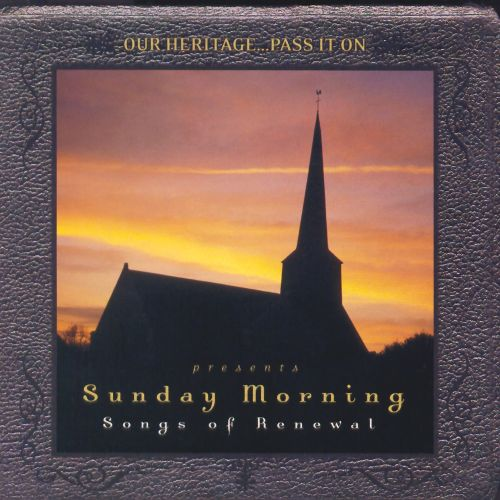 Our Heritage...Pass It on Presents Sunday Morning, Vol. 2