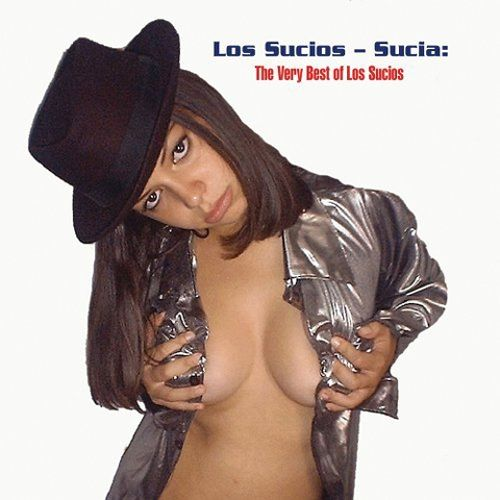 The Sucia:The Very Best Of Los Sucios