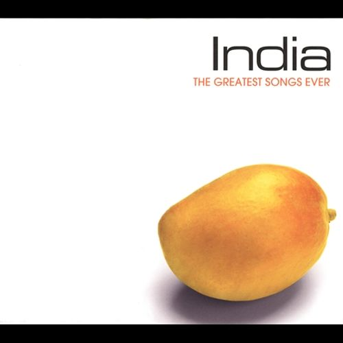 The Greatest Songs Ever: India