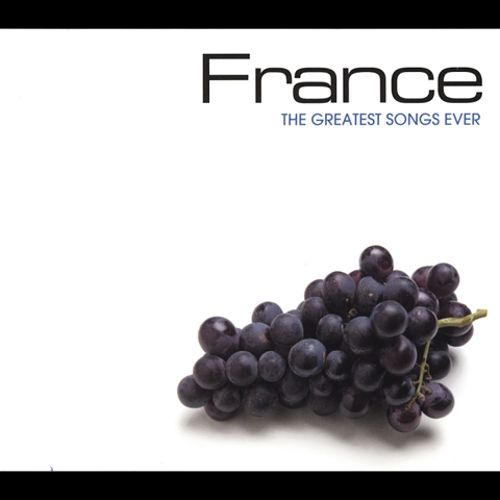 The Greatest Songs Ever: France [2004]