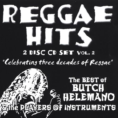 Reggae Hits: The Best of Butch Helemano & The Players of Instruments, Vol. 2