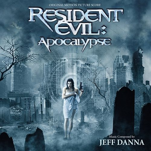 Resident Evil: Apocalypse [Original Motion Picture Soundtrack]