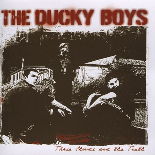 Three Chords And The Truth The Ducky Boys Songs Reviews