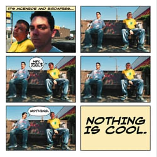 Nothing Is Cool
