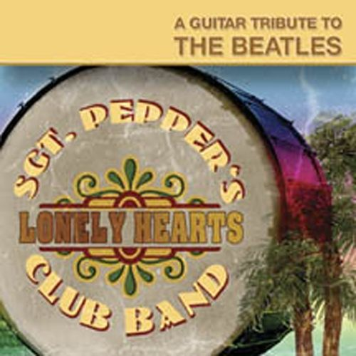 A Guitar Tribute to Beatles Sgt. Pepper's Lonely Hearts Club Band