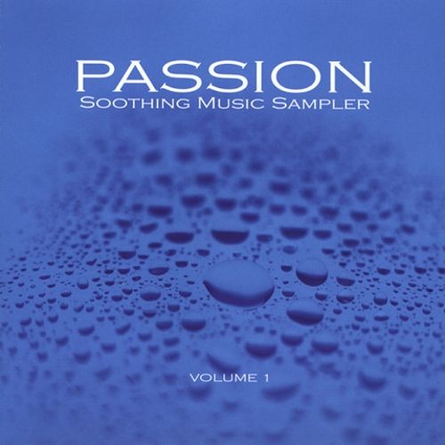 Passion: Soothing Music Sampler, Vol. 1