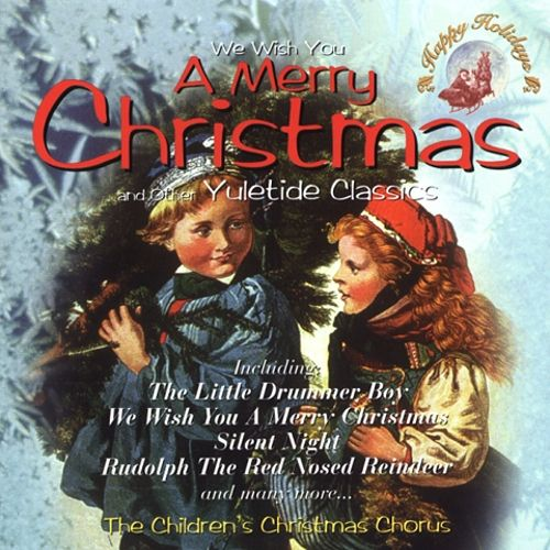 We Wish You a Merry Christmas & Other Classics