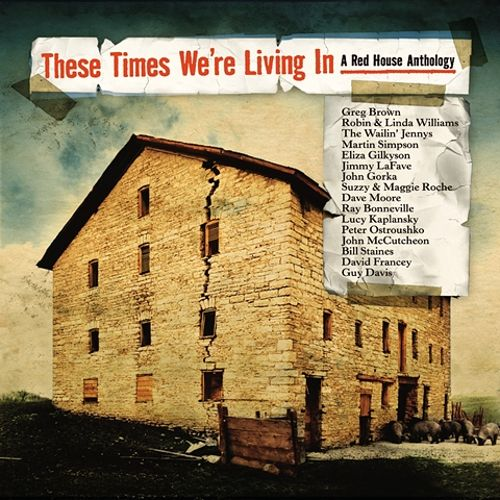 These Times We're Living In: A Red House Anthology