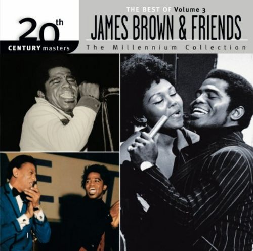 The Best of James Brown & Friends, Vol. 3 [20th Century Masters: The Millennium Collection]