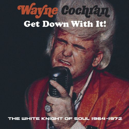 The White Knight of Soul 1964-72: Get Down With It!