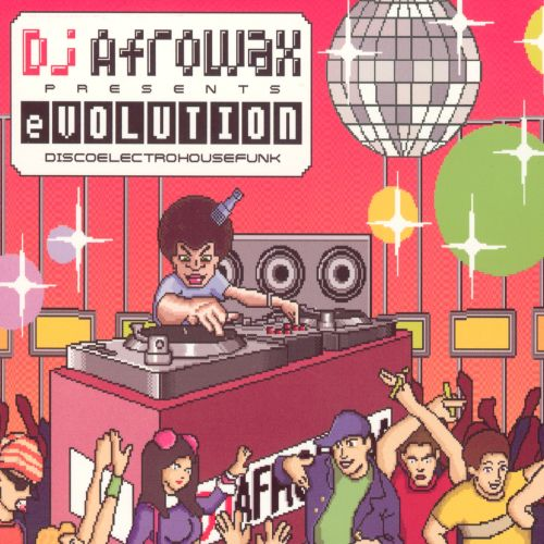 DJ Afrowax Presents: Evolution