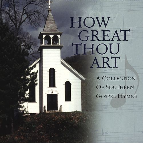 How Great Thou Art: A Collection of Southern Gospel Hymns