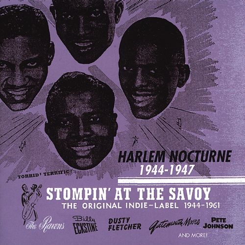 Stompin' At the Savoy: Harlem Nocturne 1944-1947