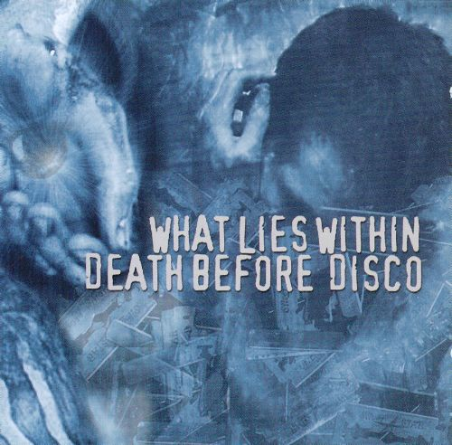 What Lies Within/Death Before Disco