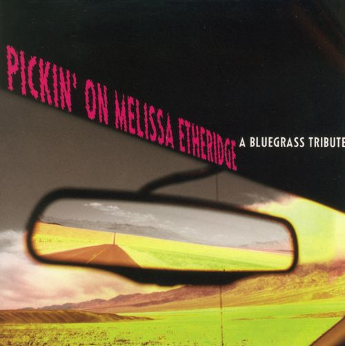 Pickin' on Melissa Etheridge: A Bluegrass Tribute