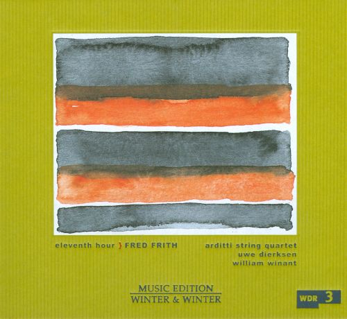 Fred Frith: Eleventh Hour