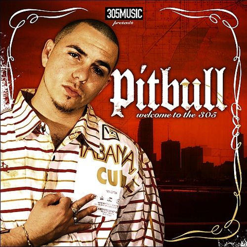 Welcome to the 305 - Pitbull | Songs, Reviews, Credits