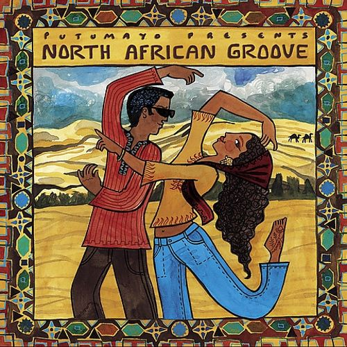 Putumayo Presents: North African Groove