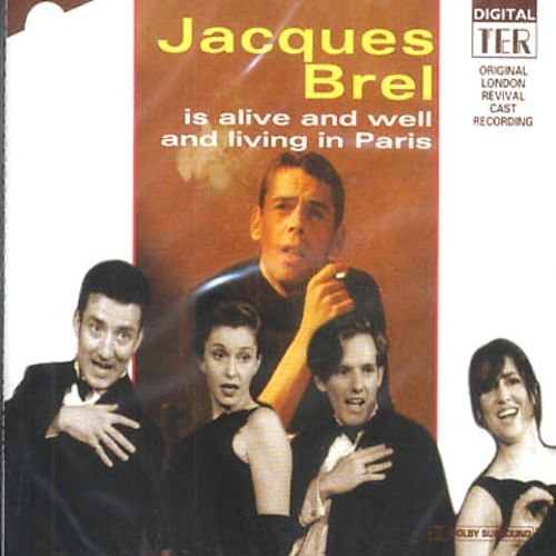 Jacques Brel Is Alive and Well and Living in Paris [1994 London Revival Cast]