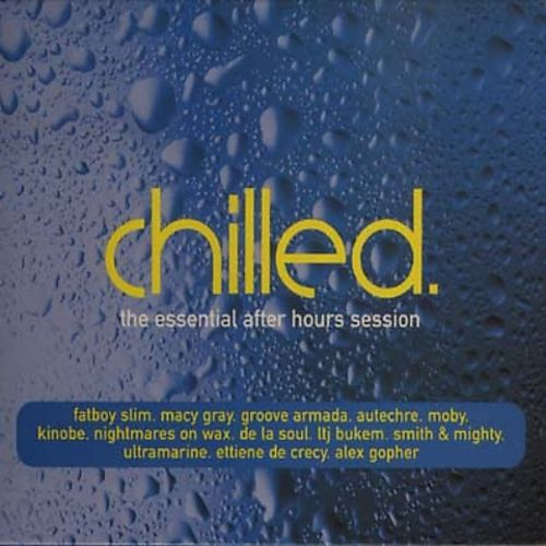 Chilled: The Essential After Hours Session