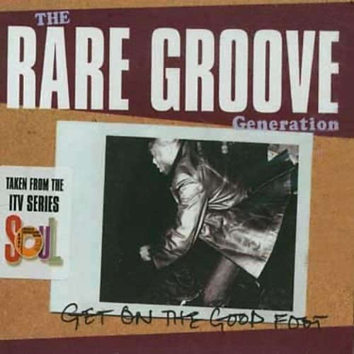 Get on the Good Foot: The Rare Groove Generation
