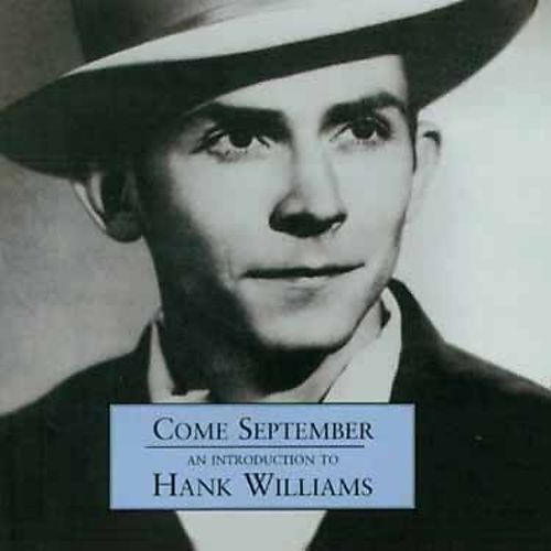 Come September: An Introduction to Hank Williams