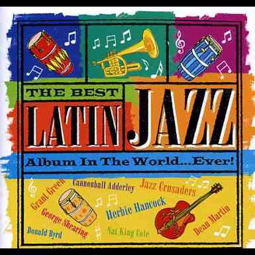 The Best Latin Jazz Album in the World   Ever! - Various Artists