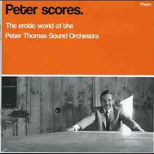 Peter Scores (The Erotic World Of The Peter Thomas Sound Orchestra)