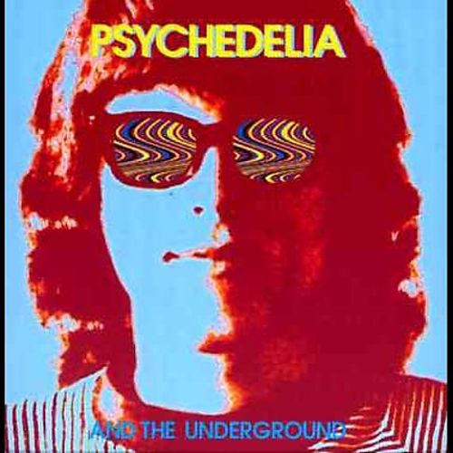 Psychedelia and the Underground